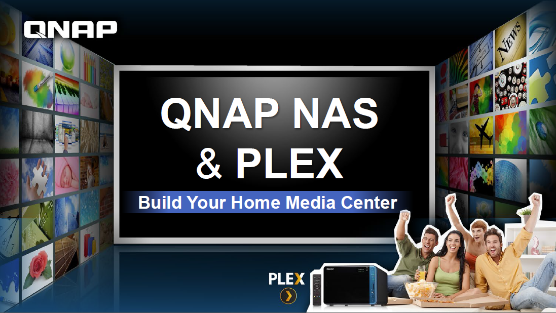 Plex Media Server and QNAP NAS Make an Optimal Multimedia Streaming